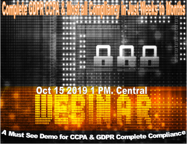 Complete GDPR CCPA & Most all Compliancy in Just Weeks - Months - Webinar